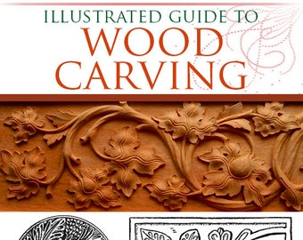 Illustrated Guide To WOOD CARVING Rare illustrated Book All You Need To Know Designs Tools Woods Patterns 287 Pgs Printable Instant Download
