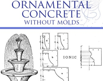 How To Make ORNAMENTAL CONCRETE Without Molds Rare ILLUSTRATED Manual 128 pgs Printable Read on Your iPad or Tablet Instant Download