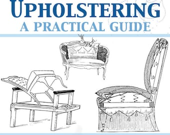 Learn Furniture Upholstering A Practical Handbook 700 illustrations Rare Tutorial Book Read on Your iPad or Tablet Instant Download