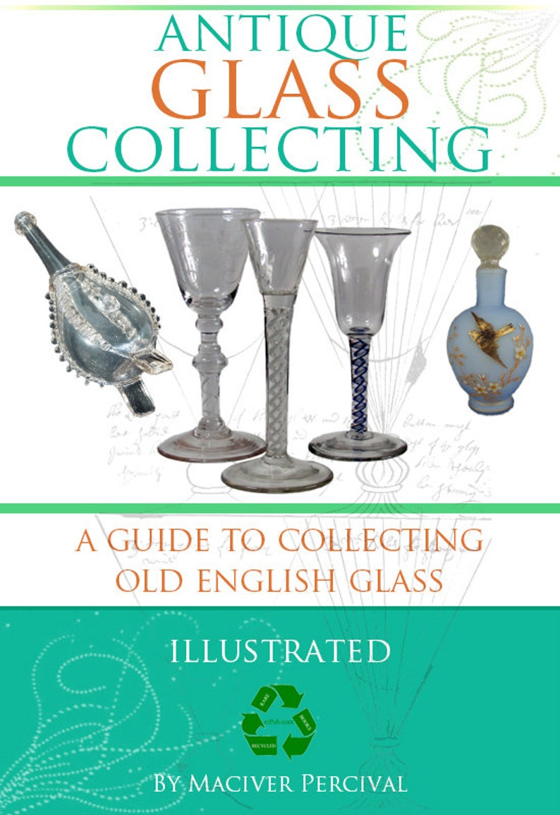 graphic regarding Printable Glassware called ANTIQUE GLASS Amassing Unusual illustrated Reference E-book upon Early English Glware 347internet pages Printable or Study upon Your iPad Immediate Obtain