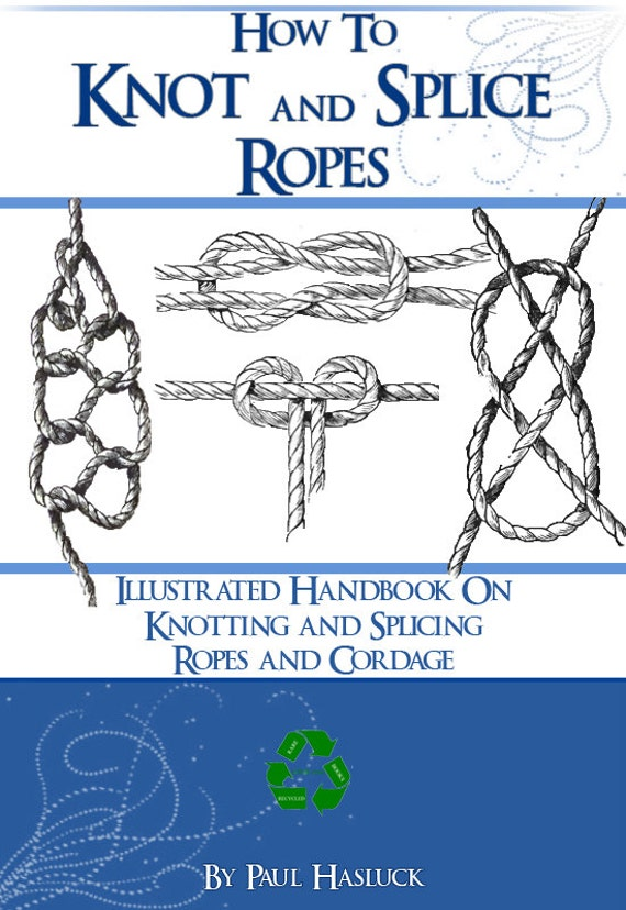 How to knot and splice ropes 158 pages illustrated printable etsy image 0 fandeluxe Gallery
