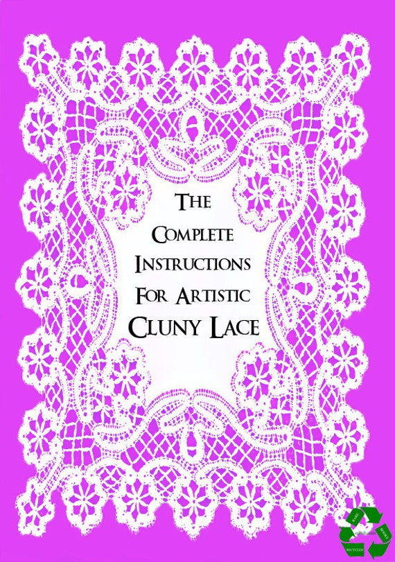 Artistic Cluny Laces The Complete Illustrated Instructions For Etsy