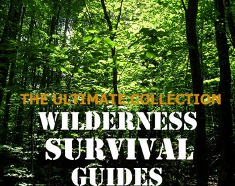 32 WILDERNESS SURVIVAL GUIDES 2013 See Reviews Complete Collection of Training Skills Tips and Tactics