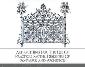 A HANDBOOK Of ART SMITHING 220 Pages with 214 Illustrations a Manual on Ornamental Ironwork