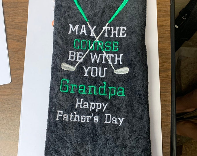golf - Custom Personalized Golf towel -May the course be with you - Fathers Day