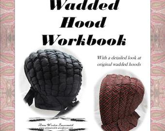 Wadded Winter Hood Workbook - Electronic Pattern -  By Anna Worden Bauersmith
