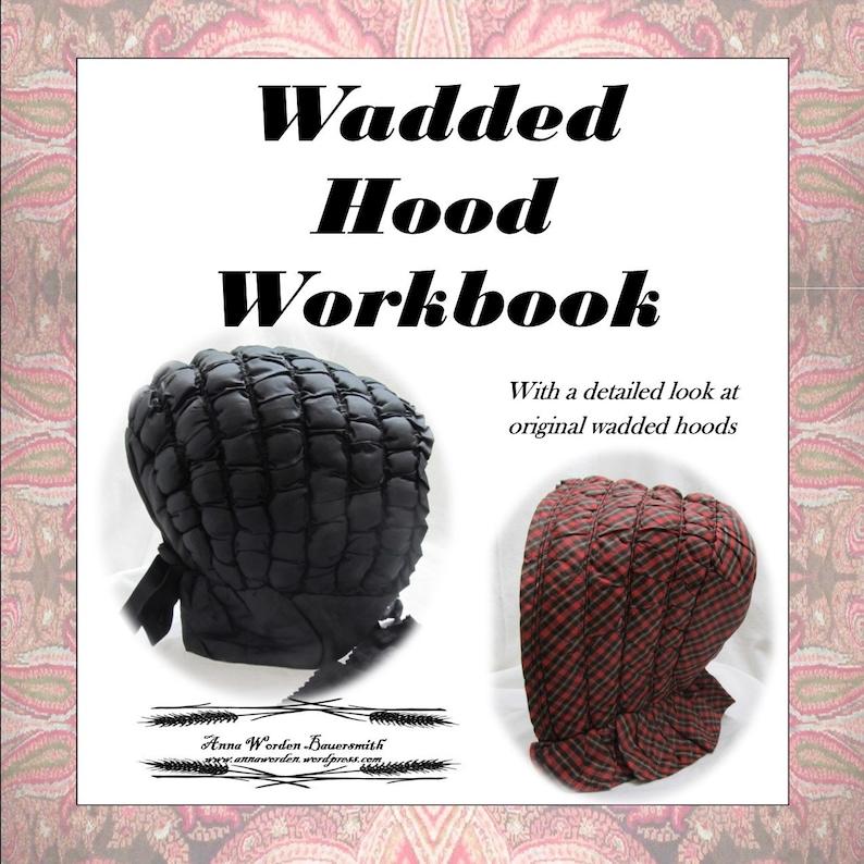 Wadded Winter Hood Workbook  Electronic Pattern   By Anna image 1