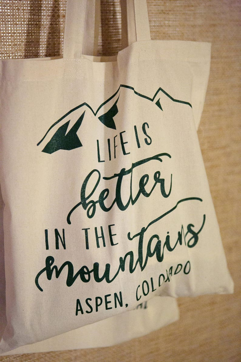 Mountain Party Canvas Tote Custom Tote Custom Bags Mountain Totes Totes Event Totes Favor Bags Life is Better in the Mountains 1651