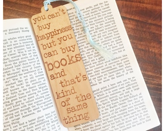 Bookmark With Quote - Laser Engraved Alder Wood - You Can't Buy Happiness But You Can Buy Books