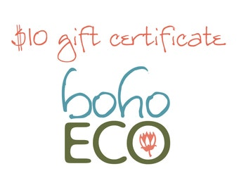 10 dollar Gift Certificate for bohoECO's Etsy store!