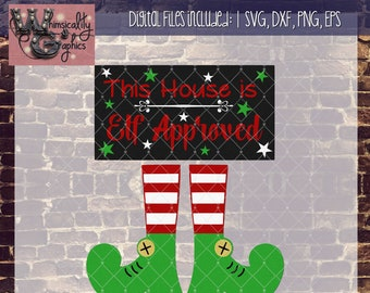 This House is Elf Approved with SVG DXF PNG Eps Commercial & Personal Use