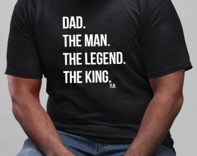 Featured listing image: Dad The Man The Legend The King Father's Day T-shirt