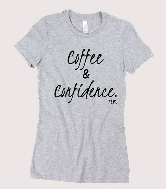 Coffee and Confidence Athletic Heather Grey Tee