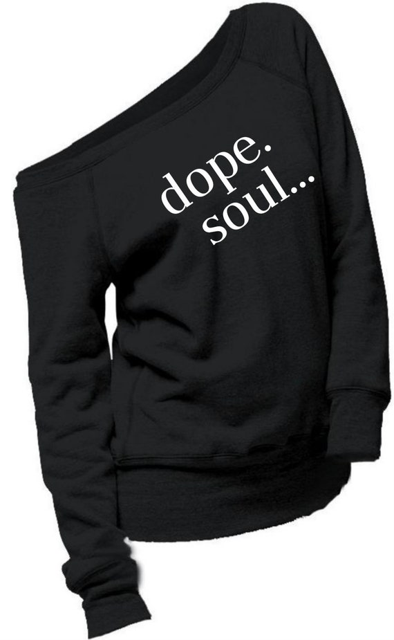 Dope Soul Off Shoulder Sweatshirt