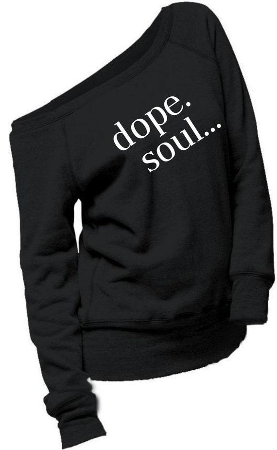 Dope Soul Off Shoulder Sweatshirt