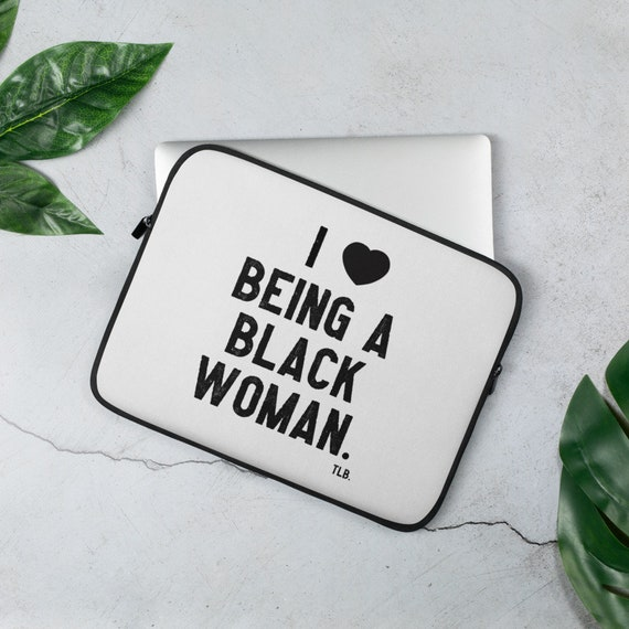 I Love Being A Black Woman Laptop Sleeve