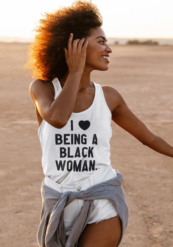 I Love Being A Black Woman White Tank