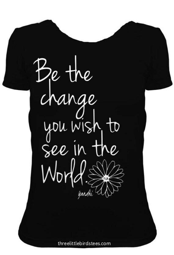 Be the change tee--Gandhi