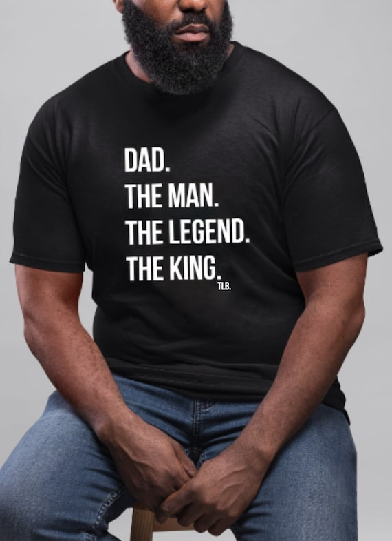 Dad The Man The Legend The King Father's Day T-shirt