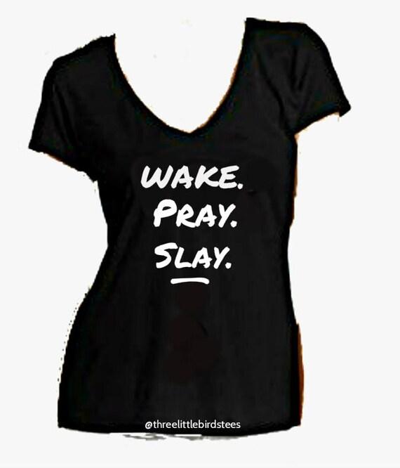 Wake Pray Slay Tshirt Vneck