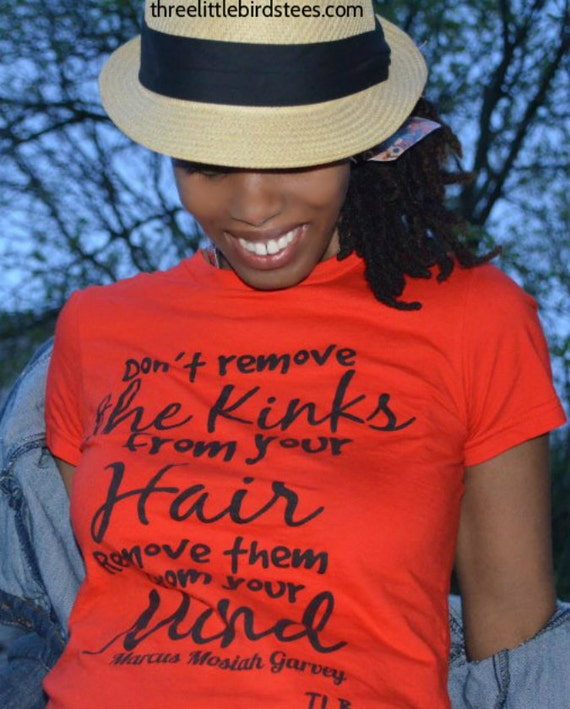 Don't Remove the Kinks From Your Hair..Marcus Garvey