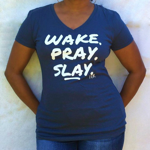 Wake Pray Slay V-neck Tshirt
