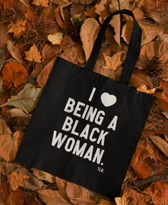 I Love Being A Black Woman Tote Bag