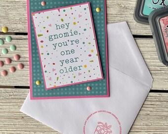 Hey Gnomie Birthday Card | Friend Birthday, Birthday Wishes, Sister Birthday, Happy Birthday, Great Friend, Birthday Gift, Birthday for Her