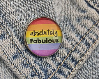 LGBT Pin/ Absolutely Fabulous Pin/ LGBT Lapel Pin/ LGBT Gift/ Gay Pride Pin/ Gay Pin/ Rainbow Pin/ Rainbow Flag Pin/ Gay Gift/ Magnet
