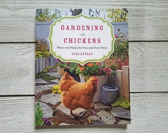 GARDENING with CHICKENS Signed by the Author Backyard Chickenkeeping Book
