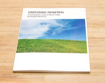 Enduring Renewal - Photographic Essay of Silicon Valley by Georges Pierre Monceaux 2016 Color Photography Paperback 96 Pages 114 Photographs