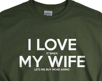 Gun Gifts for Husband - Guns Tshirt - Gift for Men - I Love It When My Wife  Lets Me Buy More Ammo - Gun T Shirt 0ce94a83f