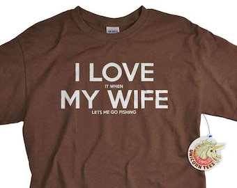 Fathers Day Gifts - Fishing Shirt - Gifts for Dad - Mens Tshirt - Gift for Men - I Love It When My Wife Lets Me Go Fishing