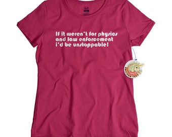 Physics shirt geekery science physics and unstoppable tee shirt geek tees science graduation gift