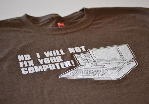 c6c1bf911 I will not fix your computer funny geek t shirt men women | Etsy