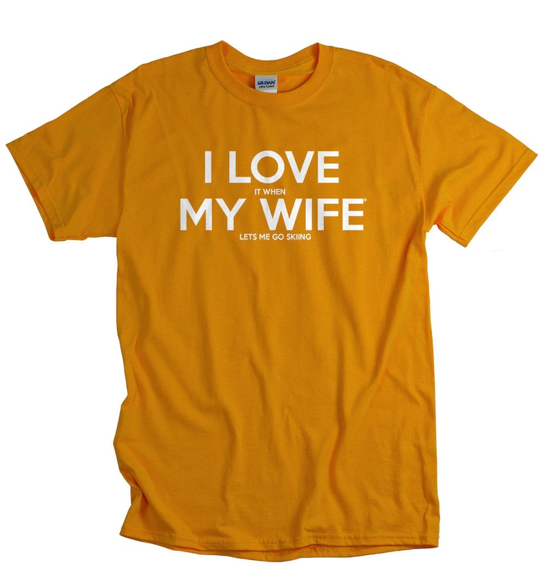 Ski Shirt -Skiing Gifts - Anniversary Gift for Husband - Lets Me Go Skiing T  shirt - I LOVE it when MY ... 46fd5a2fd