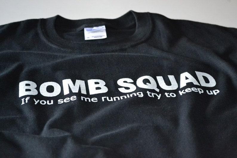 f77892ebab Funny T shirt Bomb Squad running mens womens teen boy police | Etsy