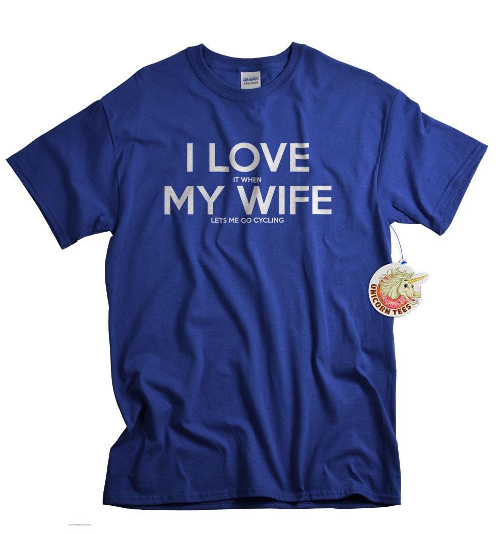 Funny Tshirt for Men - Cycling Shirt - Mens Tshirt - Bicycle Gift - I Love My Wife T shirt - Husband Gifts