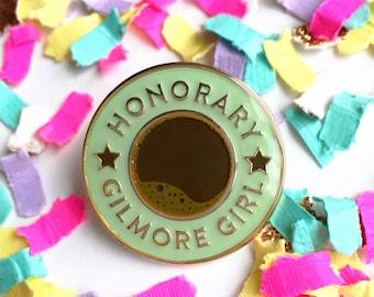 Gilmore Girls Enamel Pin, Gilmore Girls Flair, Honorary Gilmore Girl, Coffee Enamel Pin, Lorelai Gilmore Pin, Rory Gilmore Pin