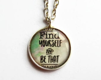 Motivational Quote Necklace - Empowerment Necklace - Inspirational Gift - Wanderlust Necklace - Boho Pendant - Find Yourself and Be That