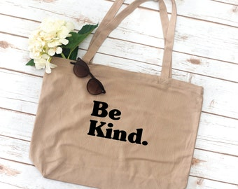 Be Kind Tote, Mom Tote, sorority bag, tote bag, Kindness, Gift for Mom, Mother's Day gift, Grocery Bag
