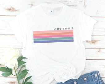 Christian Shirt, Jesus Is Better, Christian Gift, Rejoice, Hallelujah, Grace upon Grace, Jesus, Bible, Gift for women, birthday gift