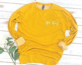 Be Kind, French Terry Sweatshirt, Long Sleeve, French Terry, Vintage, Sorority gift, Sorority shirts