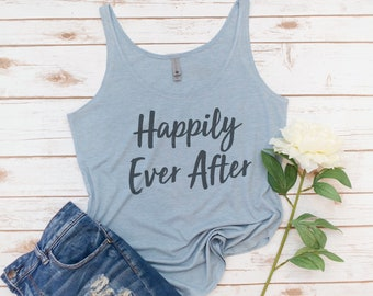 Happily Ever After Tank, Bride Tank, Bride Gift, Bridesmaids shirt, Wedding Apparel, Engagement Gift, Bride Shirt, Bridal shower gift