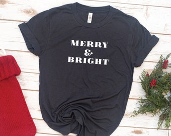 Women's Christmas Shirt, Merry and Bright, Women's shirt, Holiday, Gift for Women, Gift for Mom, Christmas Gift, Christian
