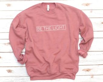 Be The Light, Christian Sweatshirt, Hallelujah, Fleece, Jesus Sweatshirt, Verse Shirt, Bible Verse, Love, Gift for friend, Gift for women