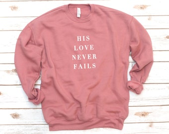 Christian Sweatshirt, His Love, Hallelujah, Jesus, Fleece, Bible Shirt, Verse Shirt, Bible Verse, Love, Gift for friend, Gift for women