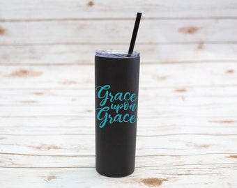 Christian Tumbler, Grace Upon Grace, Jesus, 20 oz Tumbler, Custom Tumbler, Lid, Stainless Steel, coffee, Bachelorette Party, Bride, Sorority