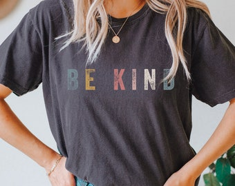 Comfort Colors Be Kind Shirt, Love One Another, Christian Shirt, Retro, Vintage, Jesus, Love shirt, Women's shirt, gift for women, birthday