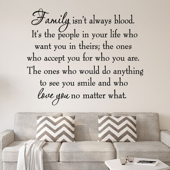 Family Isn\'t Always Blood Wall Decal Inspirational Wall Quote Family Decals  Home Decor VWAQ-3061